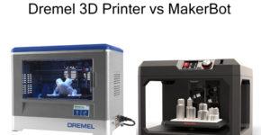 Dremel 3D Printer Vs MakerBot